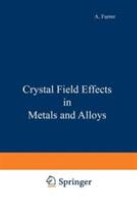 Crystal Field Effects in Metals and Alloys 9780306310089