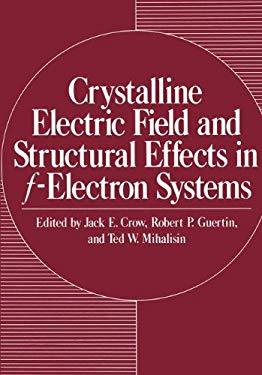Crystalline Electric Field and Structural Effects in F-Electron Systems 9780306404436