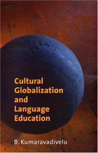 Cultural Globalization and Language Education 9780300111101