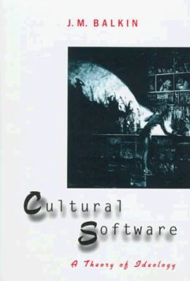 Cultural Software : A Theory of Ideology