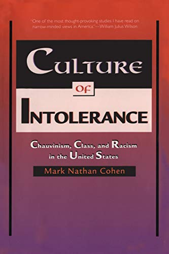 Culture of Intolerance: Chauvinism, Class, and Racism in the United States - Cohen, Mark Nathan