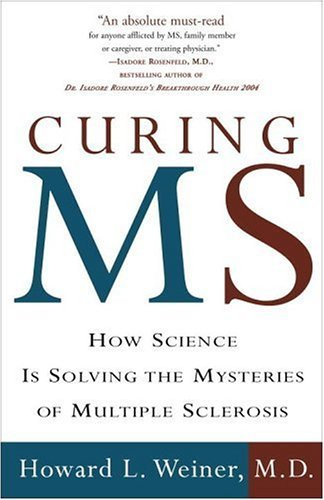 Curing MS: How Science Is Solving the Mysteries of Multiple Sclerosis 9780307236043