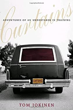 Curtains: Adventures of an Undertaker-In-Training 9780307355683