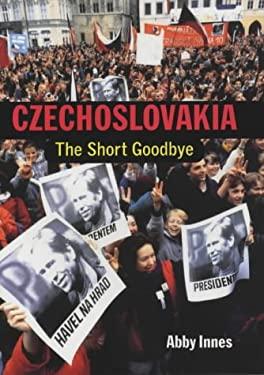 Czechoslova: The Short Goodbye 9780300090635