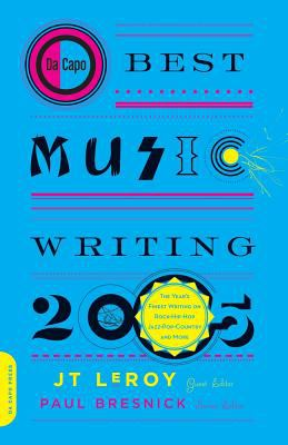 Da Capo Best Music Writing: The Year's Finest Writing on Rock, Hip-Hop, Jazz, Pop, Country & More 9780306814464