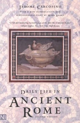 Daily Life in Ancient Rome: The People and the City at the Height of the Empire; Second Edition 9780300101867