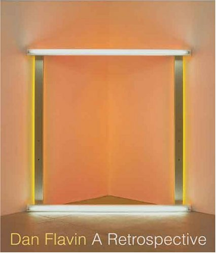 Dan Flavin: A Retrospective 9780300106329