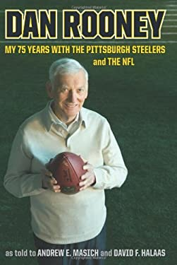Dan Rooney: My 75 Years with the Pittsburgh Steelers and the NFL 9780306815690