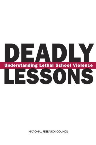 Deadly Lessons: Understanding Lethal School Violence 9780309084123