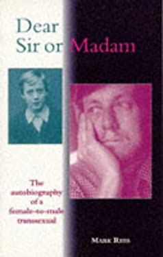 Dear Sir or Madam: The Autobiography of a Female-To-Male Transsexual 9780304333943