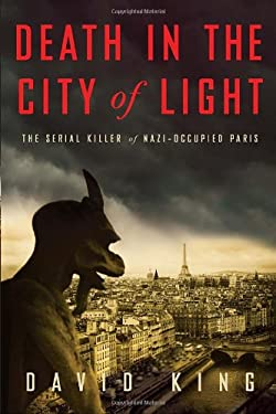 Death in the City of Light: The Serial Killer of Nazi-Occupied Paris 9780307452894