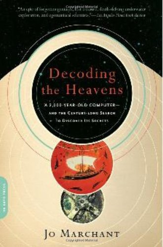 Decoding the Heavens: A 2,000-Year-Old Computer--And the Century-Long Search to Discover Its Secrets 9780306818615