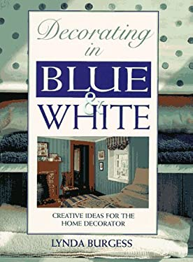 Decorating in Blue and White: Creative Ideas for the Home Decorator 9780304349272