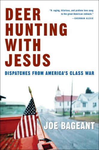 Deer Hunting with Jesus: Dispatches from America's Class War 9780307339362