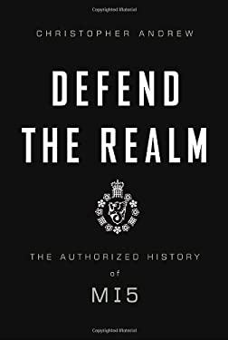 Defend the Realm: The Authorized History of MI5 9780307263636