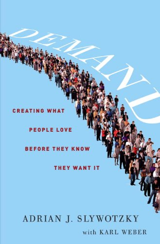 Demand: Creating What People Love Before They Know They Want It 9780307887320