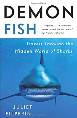 Demon Fish: Travels Through the Hidden World of Sharks 9780307386809