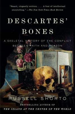 Descartes' Bones: A Skeletal History of the Conflict Between Faith and Reason 9780307275660