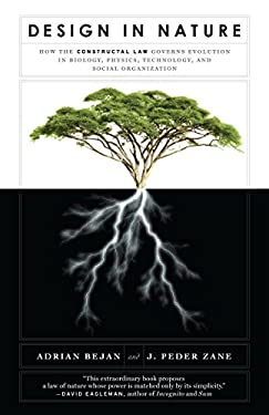Design in Nature: How the Constructal Law Governs Evolution in Biology, Physics, Technology, and Social Organizations 9780307744340