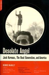 Desolate Angel: Jack Kerouac, the Beat Generation, and America 862264