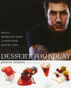 Dessert Fourplay: Sweet Quartets from a Four-Star Pastry Chef 9780307351371