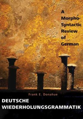 Deutsche Wiederholungsgrammatik: A Morpho-Syntactic Review of German 9780300124682