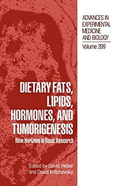 Dietary Fats, Lipids, Hormones and Tumorigenesis 9780306453175