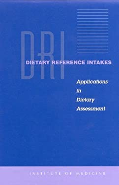 Dietary Reference Intakes: Applications in Dietary Assessment 9780309073110
