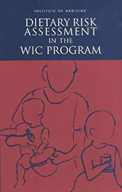 Dietary Risk Assessment in the Wic Program 9780309082846