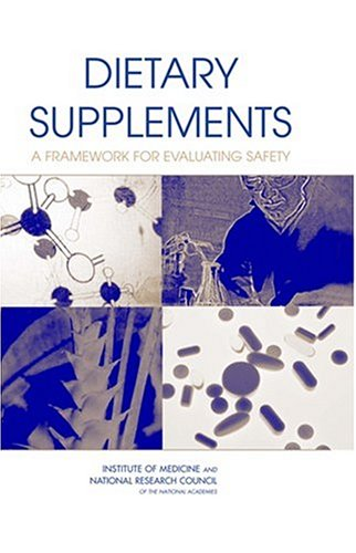 Dietary Supplements: A Framework for Evaluating Safety 9780309091107