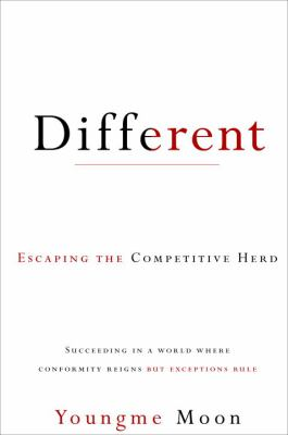 Different: Escaping the Competitive Herd 9780307460851