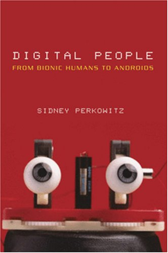 Digital People: From Bionic Humans to Androids 9780309089876