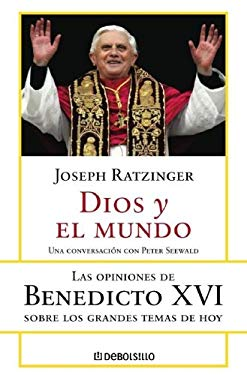 Dios y el Mundo: Las Opiniones de Benedicto XVI 9780307343345
