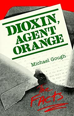 Dioxin, Agent Orange: The Facts 9780306422478