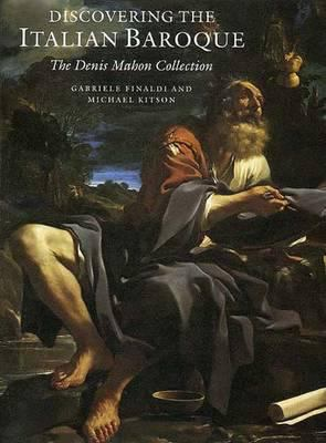 Discovering the Italian Baroque: The Denis Mahon Collection 9780300071412