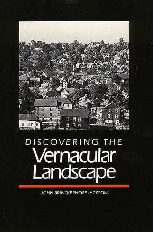 Discovering the Vernacular Landscape 9780300035810