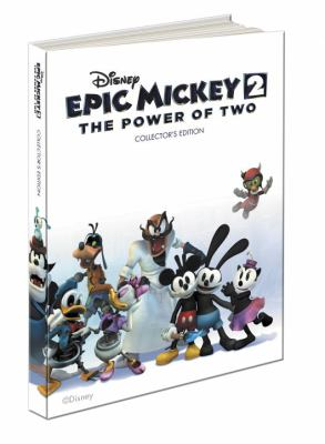Disney Epic Mickey 2: The Power of Two Collector's Edition: Prima Official Game Guide 9780307895257