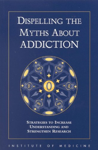 Dispelling Myths about Addiction 9780309064019