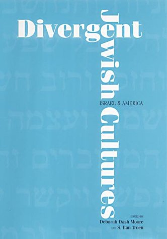 Divergent Jewish Cultures: Israel and America 9780300084269