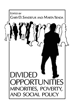 Divided Opportunities: Minorities, Poverty and Social Policy 9780306428760