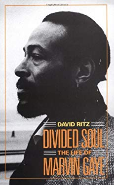 Divided Soul: The Life of Marvin Gaye 9780306804434