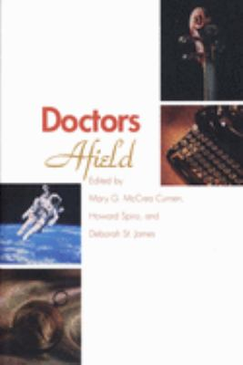 Doctors Afield - Curnen, Mary G. McCrea / Spiro, Howard M. / St James, Deborah
