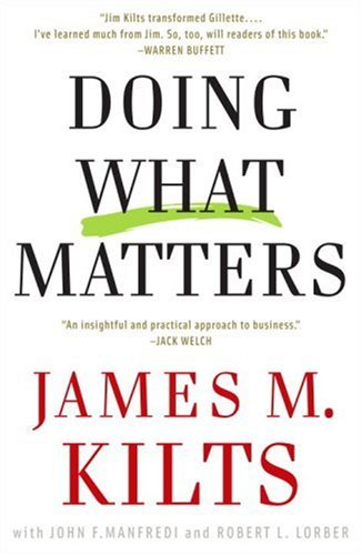 Doing What Matters: How to Get Results That Make a Difference - The Revolutionary Old-School Approach 9780307351661