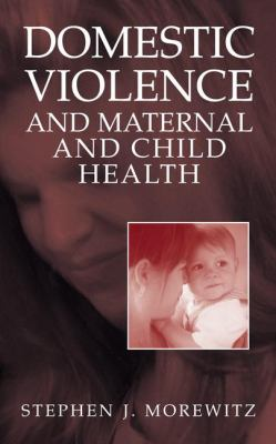 Domestic Violence and Maternal and Child Health 9780306485015