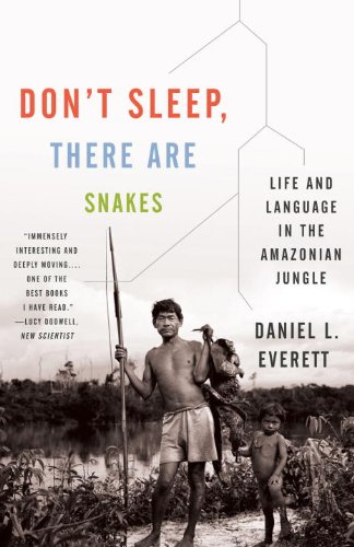 Don't Sleep, There Are Snakes: Life and Language in the Amazonian Jungle 9780307386120