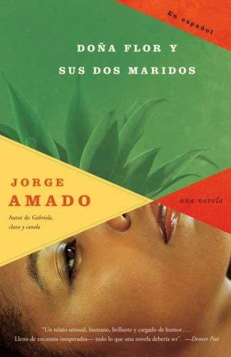 Dona Flor y Sus Dos Maridos: Historia Moral y de Amor 9780307279552