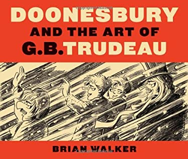 Doonesbury and the Art of G.B. Trudeau 9780300154276