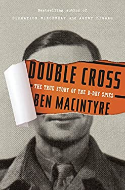 Double Cross: The True Story of the D-Day Spies 9780307888754