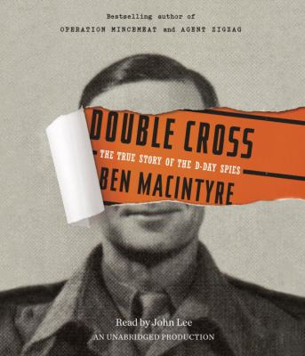 Double Cross: The True Story of the D-Day Spies 9780307990433