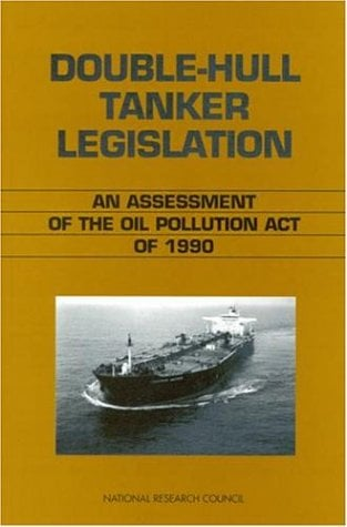 Double-Hull Tanker Legislation 9780309063708